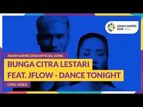 DANCE TONIGHT - Bunga Citra Lestari feat. JFlow - Official Song Asian Games 2018