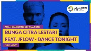 DANCE TONIGHT Bunga Citra Lestari feat JFlow Song Asian Games 2018