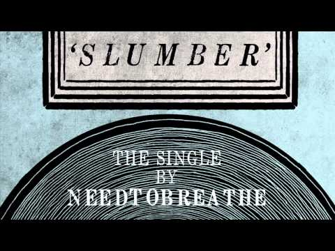 "NEEDTOBREATHE - ""Slumber""  (Official Audio)"