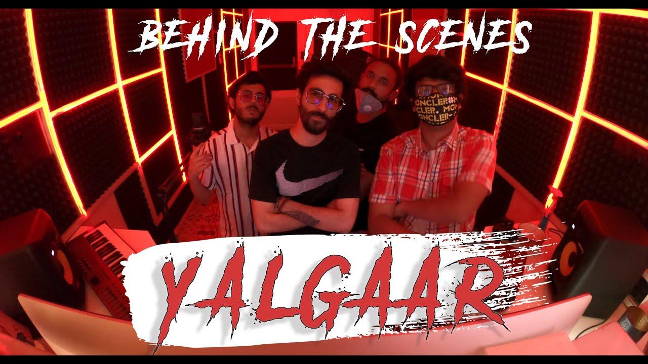 YALGAAR - CARRYMINATI X Wily Frenzy   BEHIND THE SCENES