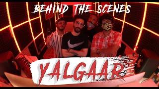 YALGAAR - CARRYMINATI X Wily Frenzy | BEHIND THE SCENES
