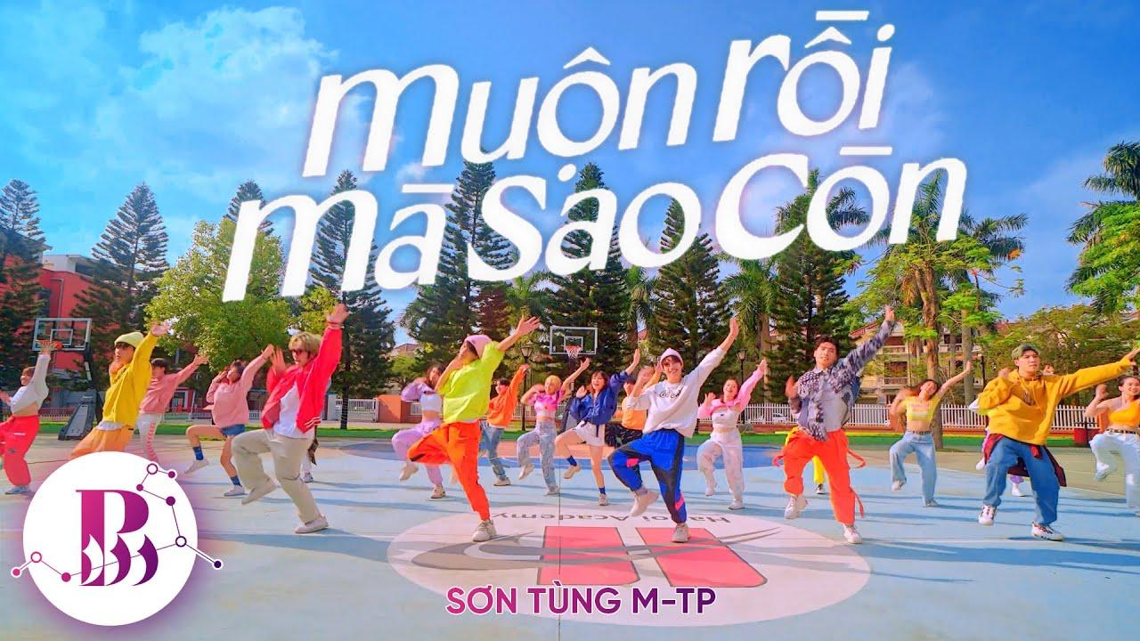 [ÔM ANH ĐI - HOT TIKTOK CHALLENGE] SƠN TÙNG M-TP   MUỘN RỒI MÀ SAO CÒN Dance By B-Wild From Vietnam