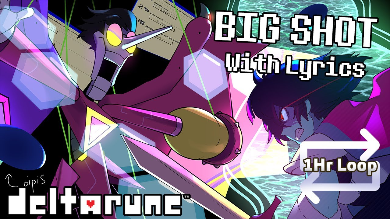 BIG SHOT WITH LYRICS [ONE HOUR EXTENSION] - Deltarune Chapter 2