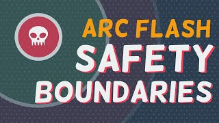 Arc Flash Safety Boundaries