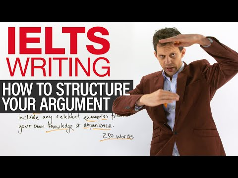 IELTS WRITING TASK 2: How To Structure An Argument