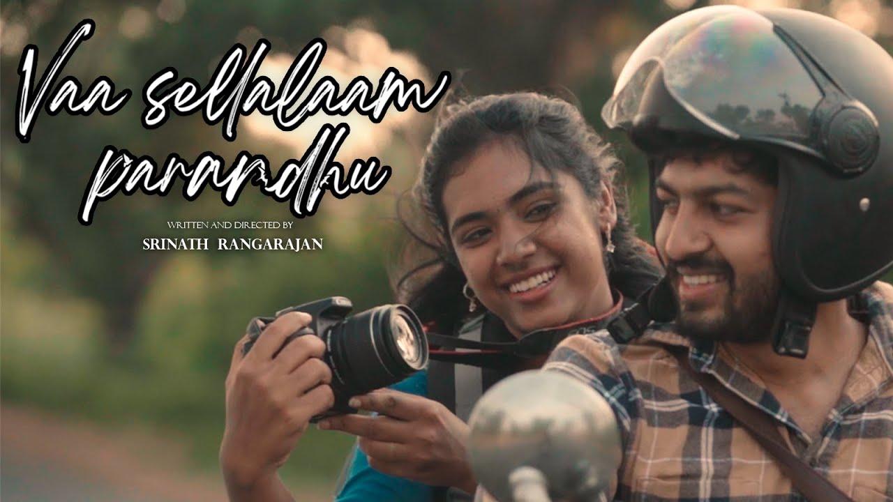 Vaa Sellalaam Parandhu - Tamil Romantic Short Film | By Srinath Rangarajan
