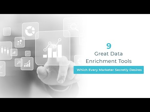 9 Great Data Enrichment Tools Which Every Marketer Secretly Desires