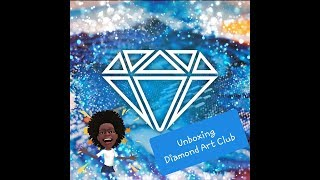 Unboxing Diamond Art Club