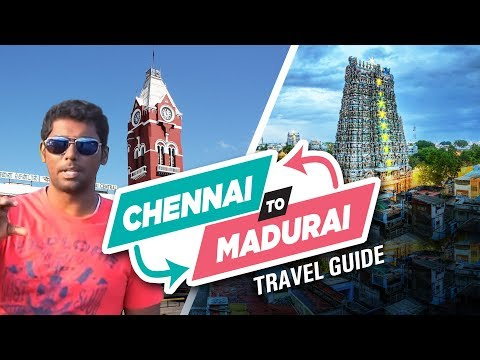 Chennai to Madurai | Travel Guide | Road Trip to Madurai | T