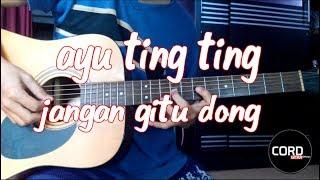 Ayu Ting Ting Jangan Gitu Dong Cover Gitar