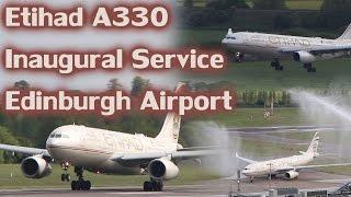 Etihad Airways A330 *Inaugural Service* Tower View + Water Salute at Edinburgh Airport Full HD