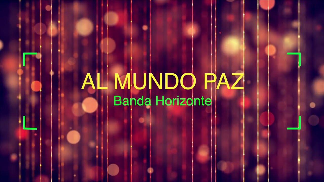 Al Mundo Paz Pista Banda Horizonte Youtube