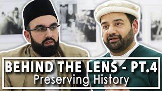 Behind the Lens - Pt. 4 - Preserving History