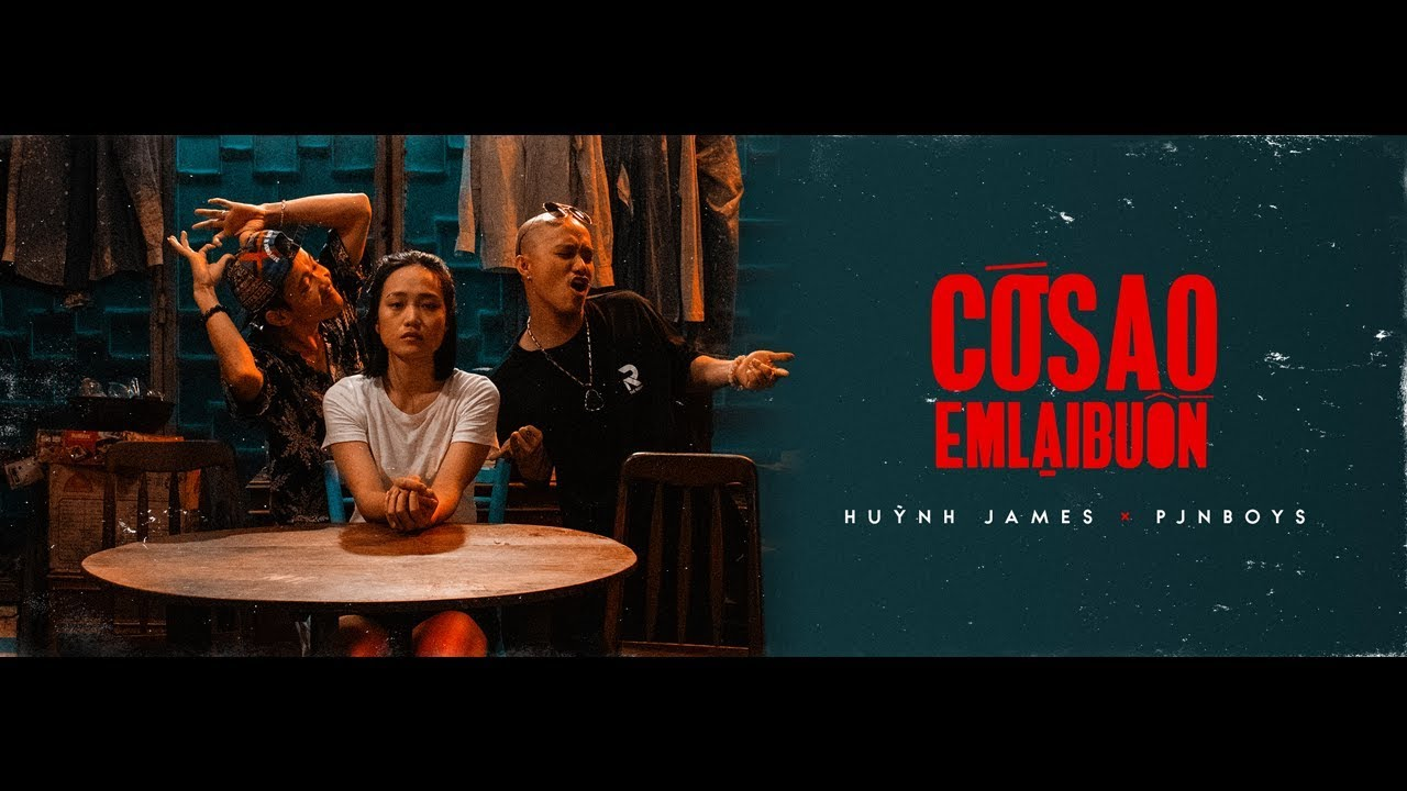 CỚ SAO EM LẠI BUỒN  – Huỳnh James x Pjnboys (Official MV/Short Film)
