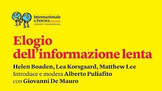 Elogio dell'informazione lenta   Festival di Internazionale a Ferrara