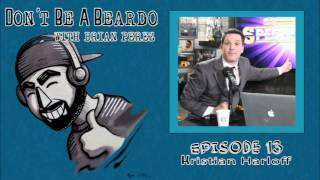 Don't Be A Beardo Ep #13: Kristian Harloff