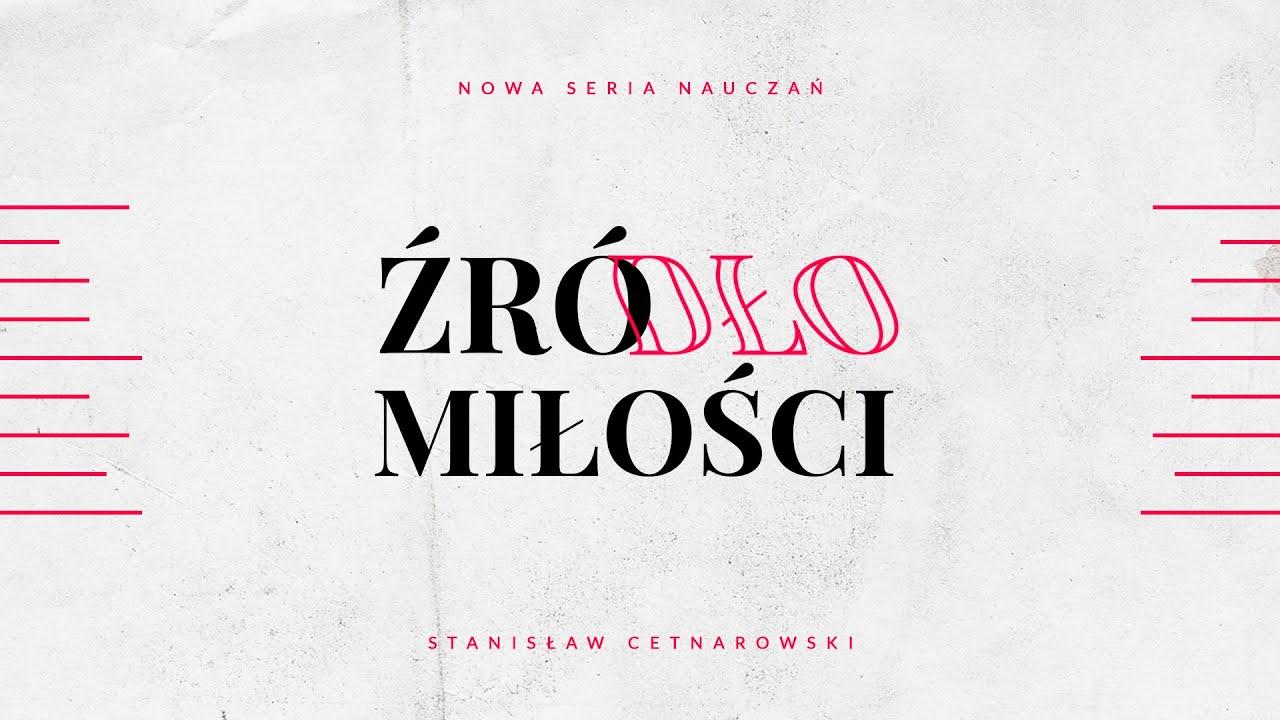 ŹRÓDŁO MIŁOŚCI   STANISŁAW CETNAROWSKI   10.05.2020
