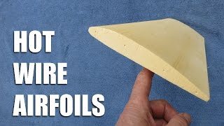 Hot wire airfoils and bow