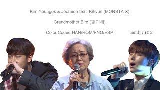 Kim Youngok & Jooheon feat. Kihyun (MONSTA X) - Grandmother Bird (할미새) (CC Han/Rom/Eng/Esp Lyrics)
