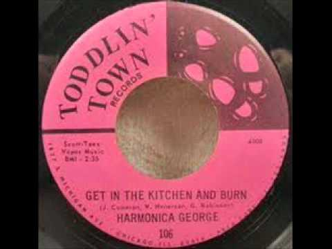Harmonica George - Get In The Kitchen And Burn (1967)