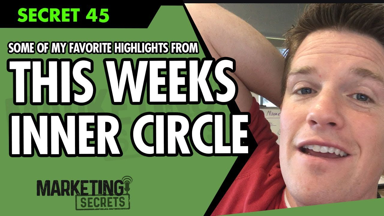 Secret #45: Some Of My Favorite Highlights From This Week's Inner Circle Meetings