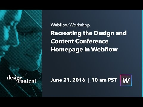 Webflow Workshop #44: Recreating the Design and Content Conference Homepage in Webflow