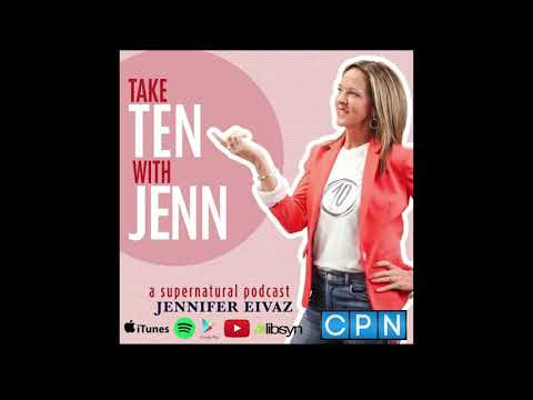 Take Ten With Jenn ~ I Will Not Go Anywhere Without Your Presence (Ep. 7)