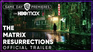 The Matrix Resurrections | Official Trailer | HBO Max