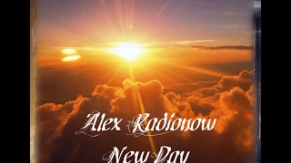 Alex Radionow New Day Original Mix
