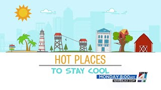Hot Places to Stay Cool   Monday