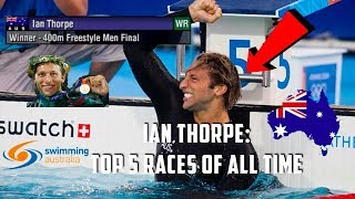 Ian Thorpe: Top 5 Races of All Time