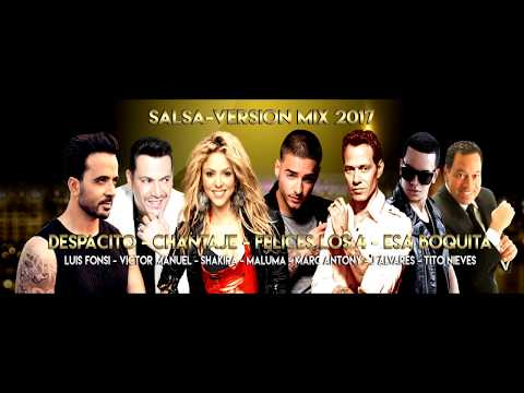 SALSA VERSION HIT MIX 2017  DESPACITO  CHANTAJE  FELICES LOS 4  ESA BOQUITA