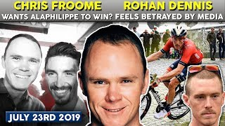 Chris Froome wants Julian Alaphilippe to win Tour de France?! Rohan Dennis feels betrayed by media!