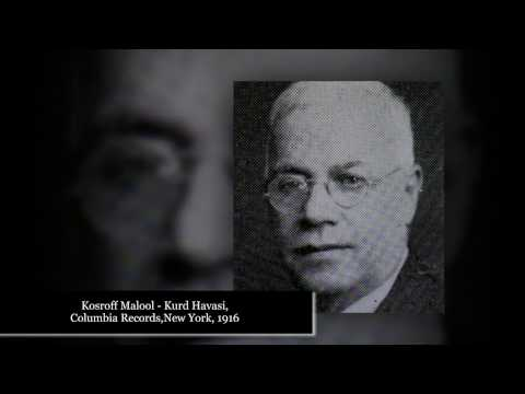 Kosroff Malool - Kurd Havasi,  Columbia Records, New York, 1916