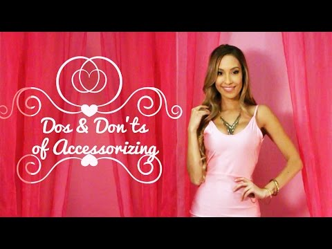 Dos and Don'ts of Accessorizing: 4 Tips on How to Accessorize Your Look
