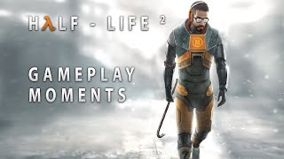 Half-Life 2 - Gameplay Moments
