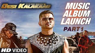 Desi Kalakaar Music Album Launch - Part - 1   Yo Yo Honey Singh