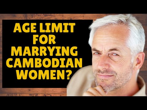 👰 Age Limit For Marrying Cambodian Women | Retiring In Cambodia | Living In Cambodia.