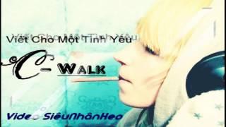 ►Viết Cho Một Tình Yêu -  C-Walk