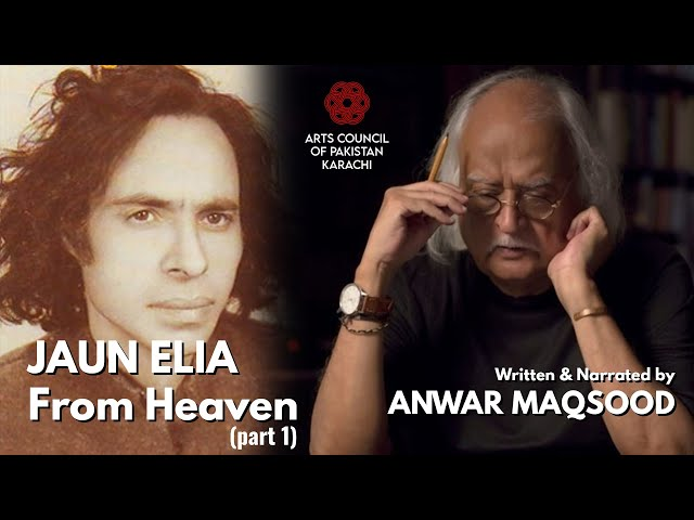 Jaun Elia from Heaven I Anwar Maqsood I Part 1 I Arts Council I ACPKHI I Aalmi Urdu Conference