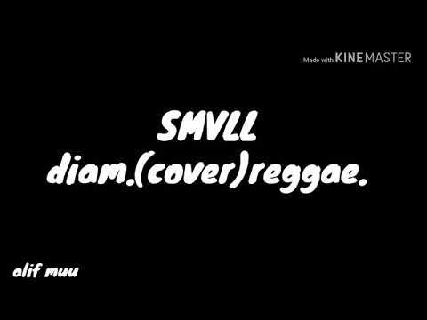 SMVLL Diam.payung Teduh(cover)reggae.lirik
