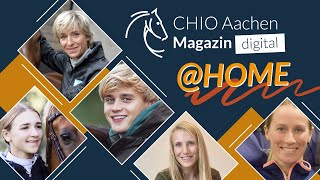 CHIO Aachen Magazine @home with Ingrid Klimke, Lia&Alfi, Jesse Drent and co.