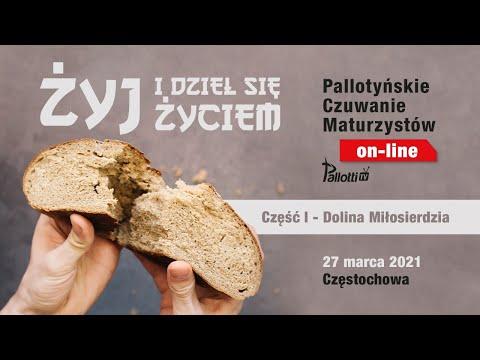 Pallotyńskie Czuwanie Maturzystów 27 marca 2021 – Dolina Miłosierdzia