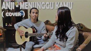 Anji - Menunggu Kamu ( acoustic cover )
