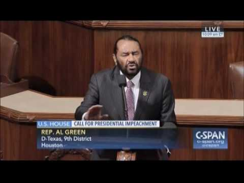 HOUSE   REP AL GREEN OF TX PROPOSES IMPEACHMENT   05 17 2017
