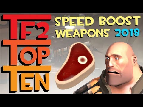 TF2 - The Top Ten Speed Boost Weapons in 2018