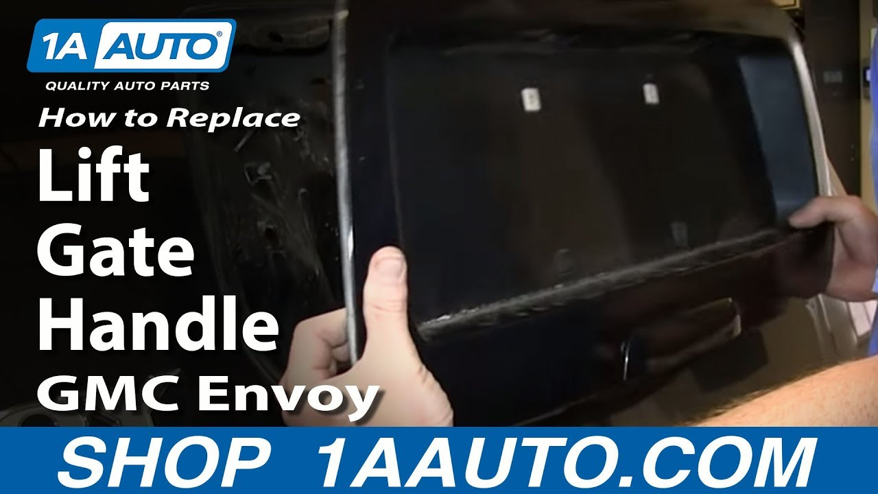 How To Replace Liftgate Handle 03 04 Gmc Envoy Xl Youtube