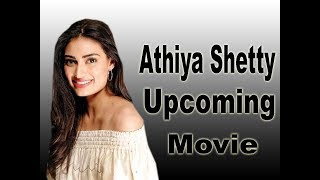 Athiya Shetty Upcoming Movie 2019