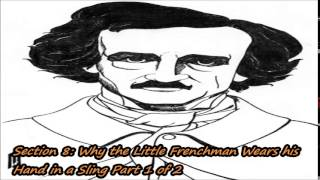 Edgar Allan Poe, Volume 5, Section 8: Why the Little Frenchman Wears his Hand in a Sling Part 1 of 2