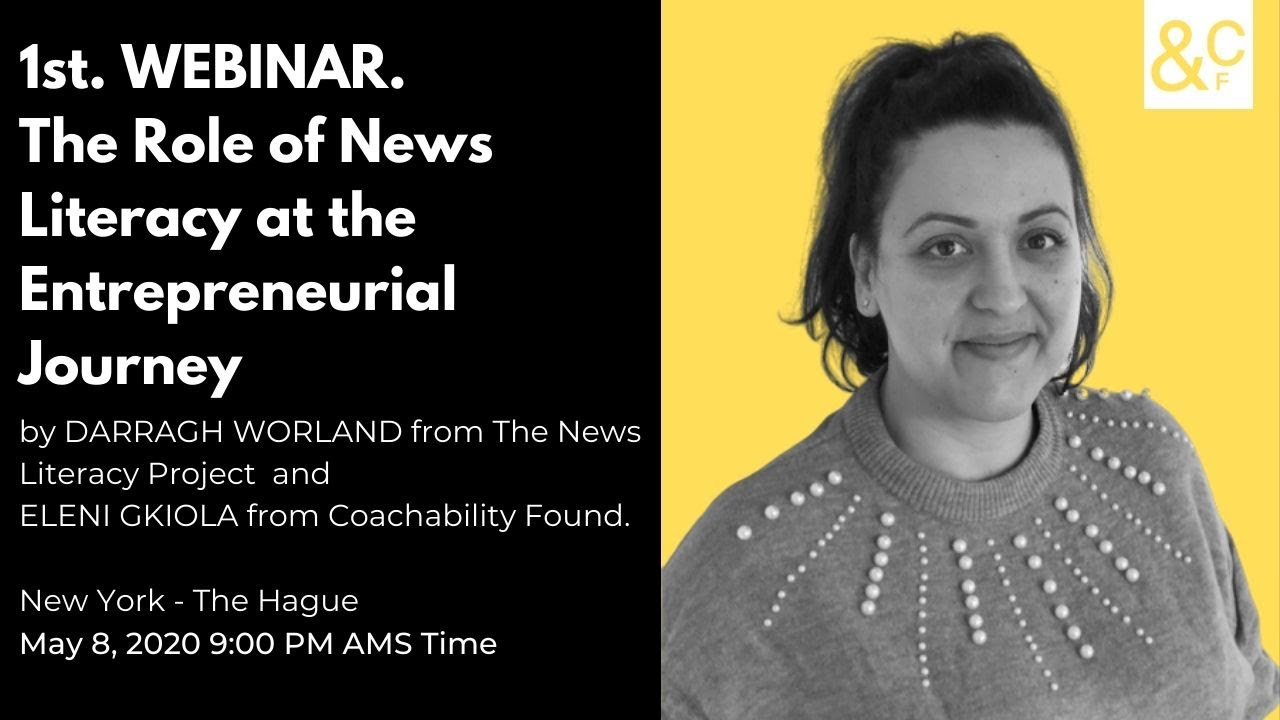 ❉ Free Webinar ; The Role of News Literacy at the Entrepreneurial Journey by May 8, 2020 9:00 PM AMS